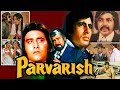 Parvarish 1977 Full Hindi Movie Amitabh Bachchan Vinod Khanna Neetu Singh Shabana Azmi
