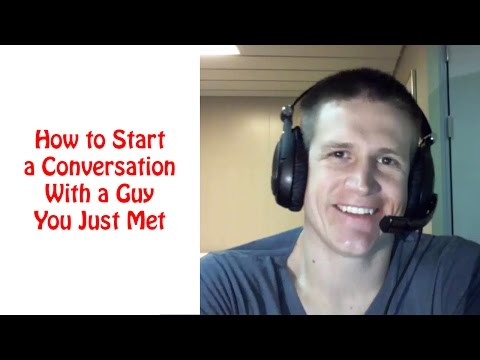 How to Start a Conversation With a Guy You Just Met