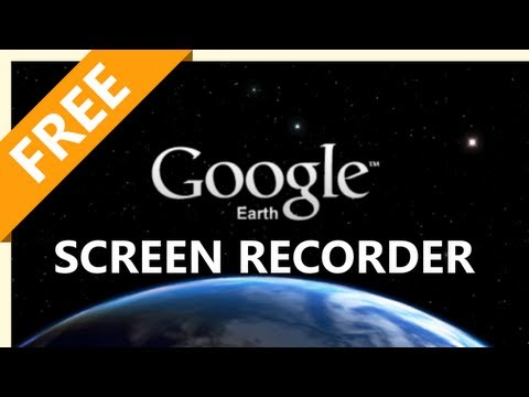 How To Screen Record Google Earth Videos