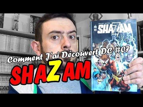 Comment J'ai Découvert DC #07 - SHAZAM