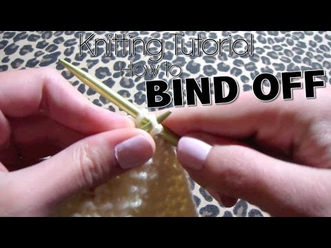 HOW TO KNIT - BIND OFF/CAST OFF