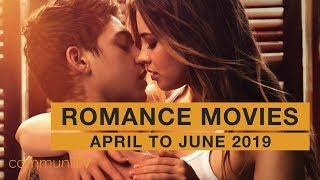 Upcoming Romance Movies - April to June 2019