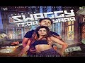 Swaggy Tera Yaar I Bhawin I Mannan Music I Video I Latest Punjabi Songs 2018