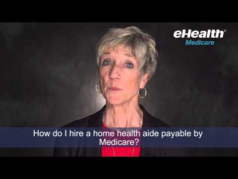 How Do I Hire A Home Health Aide Payable by Medicare?