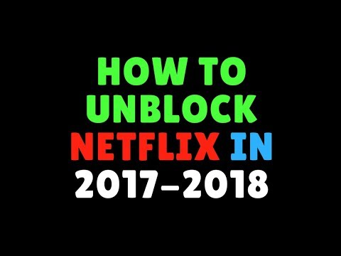 How to Unblock Netflix with a VPN in 2018