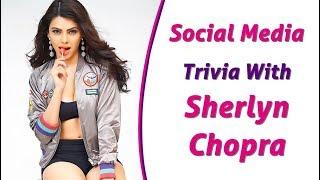 Sherlyn Chopra: How Social Media Savvy Are You?