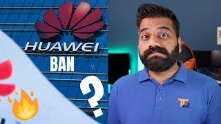 Huawei is Banned - The Full Story Explained 🔥🔥🔥