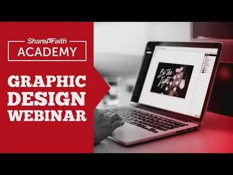 Graphic Design For Churches + Sharefaith Designer - Sharefaith Academy Webinar