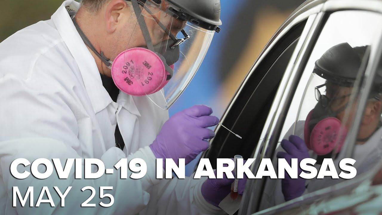 Arkansas coronavirus updates | May 25
