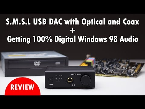 Using the SMSL M3 DAC for 100% Digital Audio in Windows 98