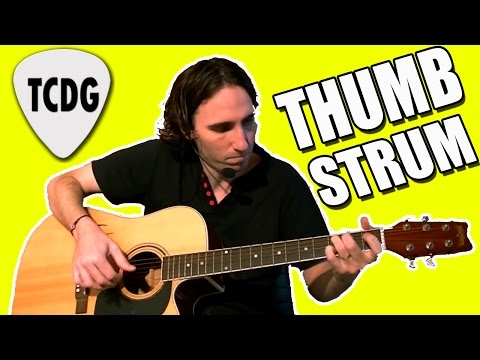 Guitar Strumming Lesson: How To Strum With The Thumb TCDG