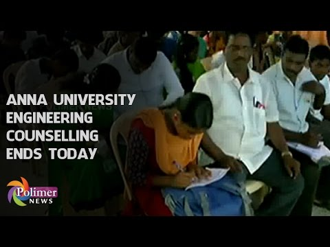 Anna University Engineering Counselling ends today | Polimer News