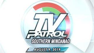 TV Patrol Southern Mindanao - August 9, 2019