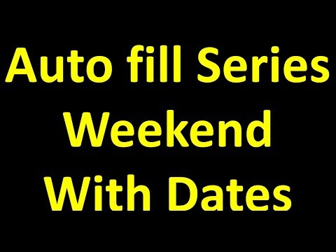 Auto fill series in excel With weekend and Dates