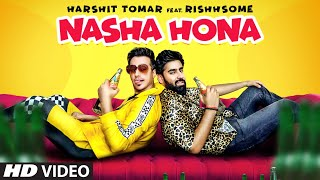 Nasha Hona (Full Song) Harshit Tomar Ft. Rishhsome | Muzik Amy | Asli Gold | Latest Punjabi Songs