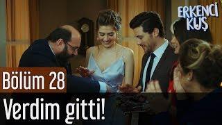 Download Erkenci Kuş 28. Bölüm - Verdim Gitti!