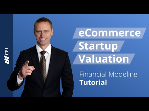 eCommerce Startup Valuation - Financial Modeling Tutorial | Corporate Finance Institute