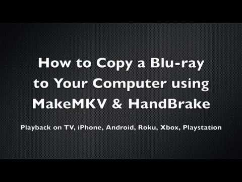 How to Copy a Blu-ray with MakeMKV & Handbrake for free