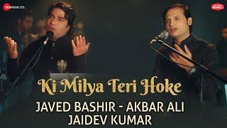 Ki Milya Teri Hoke - Zee Music Originals | Javed Bashir & Akbar Ali | Jaidev Kumar | Daljit Arora