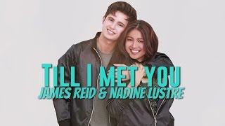 James Reid & Nadine Lustre - Till I Met You [Official Lyric Video]