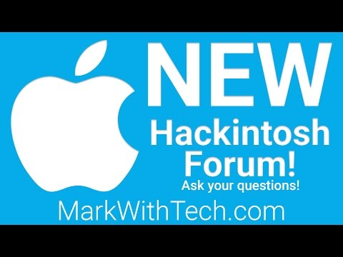 Mark With Tech Forum, For All of your Hackintosh Questions!