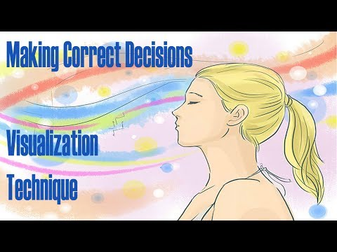 Visualization Techniques: Making Right Decisions Guided Meditation Technique