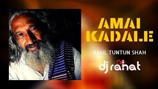 "DJ Rahat ft Bangla Song ""Amay Kadale""   Tuntun Baul   Bhalobashi Bolere Bondhu"
