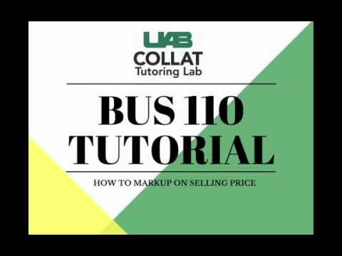 BUS 110 - How to find selling price with markup