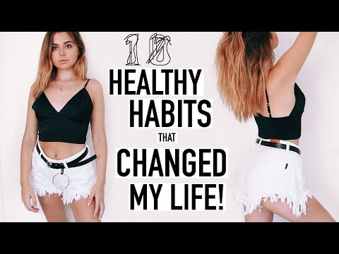 10 Healthy Habits That Changed My Life