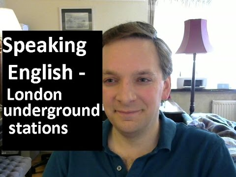 English pronunciation 73: London underground stations (British accent)
