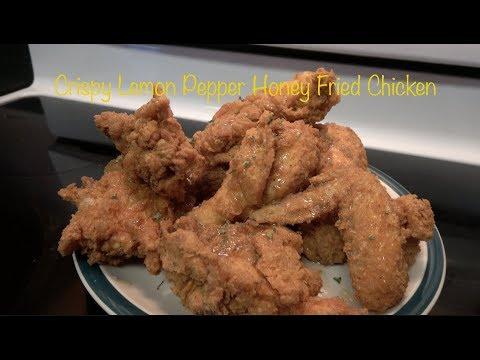 Crispy Lemon Pepper Honey Fried Chicken   How To Make Crispy Chicken