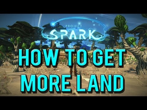 Project Spark Tutorial - How To Get More Land!!
