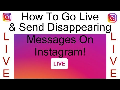 How To Go Live And Send Disappearing Messages On Instagram