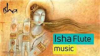 Isha music - Flute | Inner Engineering | Isha yoga music - Isha Meditation | Sadhguru | Minimalist