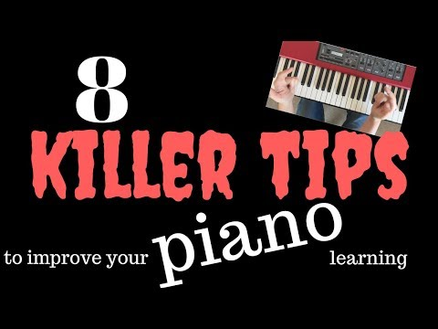 Eight killer tips to improve your piano learning