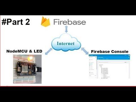 IOT with Firebase : Control Led from Firebase using Arduino Node MCU ESP8266 #PART2