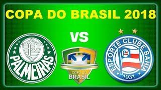 Palmeiras 1 X 0 Bahia Ao Vivo - Copa Do Brasil 2018