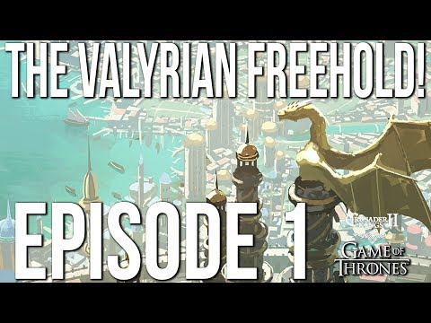 THE VALYRIAN FREEHOLD! Ep. 1 SERIES:Freehold | CK2 Game of Thrones