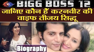 Bigg Boss12: Know who is Karanvir Bohra's wife Teejay Sidhu, Unknown Facts   FilmiBeat