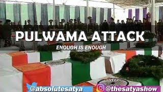 Pulwama : Enough is Enough