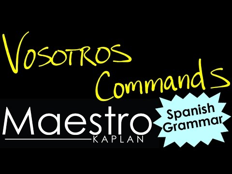 VOSOTROS COMMANDS: How to form (conjugate) MANDOTOS in Spanish