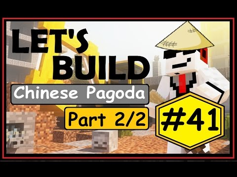 Minecraft | Let's Build | Ep. 41 | Chinese Pagoda | Part 2/2