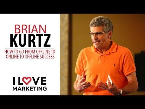 How to Go From Offline to Online to Offline Success - Brian Kurtz