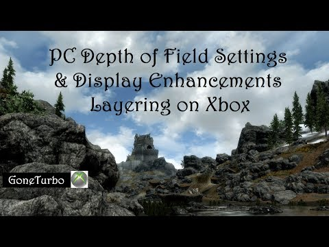 Skyrim Xbox One: PC Style Depth of Field settings