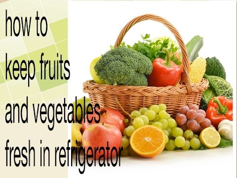 how to keep fruits/vegetables fresh in refrigerator!!
