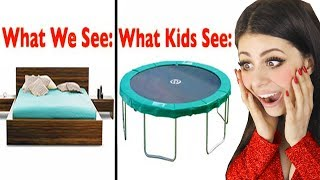 What We See VS. What Kids See!