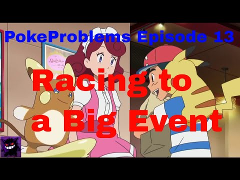 PokeProblems | Sun and Moon Episode 13- Racing to a Big Event