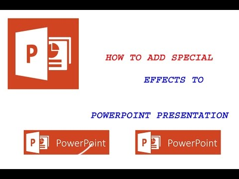 HOW TO ADD SPECIAL EFFECTS TO POWERPOINT PRESENTATION..