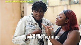 Show Me Your BoyFriend  - SIRBALO CLINIC  ( EPISODE 229 )