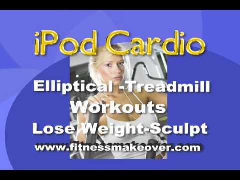 iPod cardio workout #9 Treadmill, elliptical fat loss program